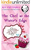 The Chef At The Water's Edge: Hannah Starvling- The Chef Mysteries (The Twilight Mystery Series Book 1)