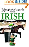 The Xenophobe's Guide to the Irish (X...