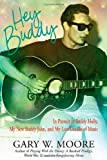 img - for Hey Buddy: In Pursuit of Buddy Holly, My New Buddy John, and My Lost Decade of Music by Moore, Gary (December 1, 2010) Hardcover First Edition/ First Printing book / textbook / text book