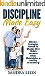 Child Discipline Made Easy: Effective...
