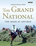Anne Holland The Grand National: The Irish at Aintree