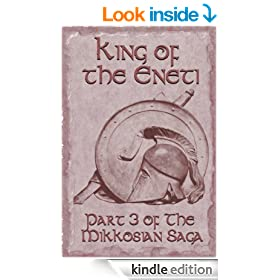 King of the Eneti (Part 3 of the Mikkosian Saga)