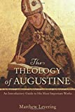 The Theology of Augustine: An Introductory Guide to His Most Important Works