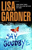 Say Goodbye (0553804332) by Gardner, Lisa