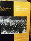 img - for The Civil Rights Movement: An Eyewitness History book / textbook / text book