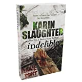 Indelible - Grant County series Book 4 Karin Slaughter
