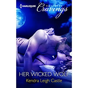 Her Wicked Wolf | [Kendra Leigh Castle]