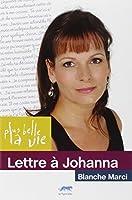 Plus belle la vie : Lettre à Johanna