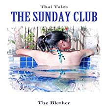 Thai Tales: The Sunday Club (       UNABRIDGED) by The Blether Narrated by Robert Lee Wilson