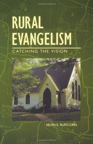 Rural Evangelism: Catching the Vision, Kevin Ruffcorn