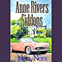Nora, Nora (       UNABRIDGED) by Anne Rivers Siddons Narrated by Kate Reading