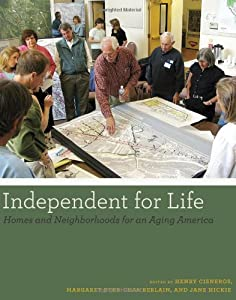 Independent for Life: Homes and Neighborhoods for an Aging America by University of Texas Press