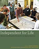 img - for Independent for Life: Homes and Neighborhoods for an Aging America book / textbook / text book