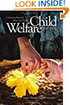 Child Welfare: Connecting Research, P...