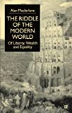 The Riddle of the Modern World: Of Liberty, Wealth and Equality (0333984501) by Macfarlane, Alan