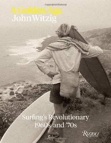 A Golden Age: Surfing's Revolutionary 1960's and '70's: Surfing's Revolutionary 1960s and '70s by Mark Cherry (2013) Hardcover