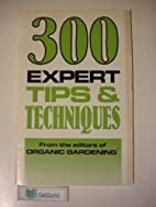 300 Expert Tips & Techniques by Editors of…