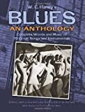 W. C. Handys Blues, An Anthology: Complete Words and Music of 70 Great Songs and Instrumentals (Dover Song Collections)