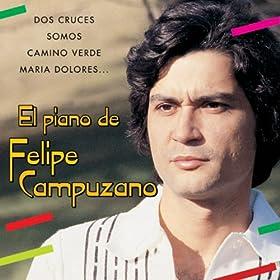 Amazon.com: El Piano de Felipe Campuzano: Felipe Campuzano: MP3
