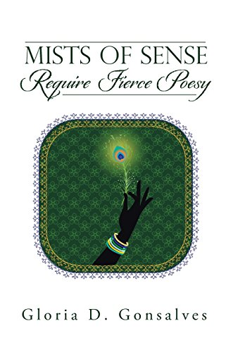 NEW Mists of Sense Require Fierce Poesy by Gloria D. Gonsalves