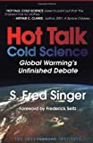 img - for Hot Talk Cold Science: Global Warming's Unfinished Debate book / textbook / text book
