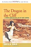 The Dragon in the Cliff: A Novel Based on the Life of Mary Anning
