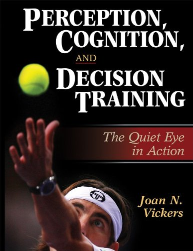 Perception, Cognition and Decision Training: The Quiet Eye in Action