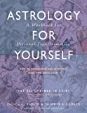 img - for Astrology for Yourself: How to Understand and Interpret Your Own Birth Chart - A Workbook for Personal Transformation by Bloch, Douglas, George, Demetra (2006) Paperback book / textbook / text book