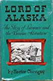 img - for Lord of Alaska: Baranov and the Russian Adventure by Hector Chevigny (1970-06-01) book / textbook / text book