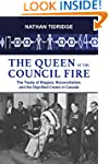 The Queen at the Council Fire: The Tr...