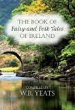 img - for Fairy and Folk Tales of Ireland by W. B. Yeats (Editor)     Visit Amazon's W. B. Yeats Page search results for this author W. B. Yeats (Editor) (27-Oct-2014) Paperback book / textbook / text book