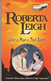 Give A Man A Bad Name (Presents Plus) (Harlequin Presents Plus) (0373116470) by Leigh