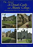 img - for The Story of St. Donat's Castle and Atlantic College book / textbook / text book