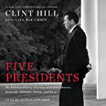 Five Presidents: My Extraordinary Jou...