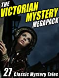 img - for The Victorian Mystery Megapack: 27 Classic Mystery Tales book / textbook / text book