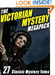 The Victorian Mystery Megapack: 27 Cl...