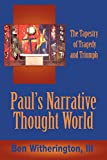 img - for Paul's Narrative Thought World: The Tapestry of Tragedy and Triumph book / textbook / text book