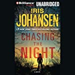 Chasing the Night: An Eve Duncan Forensics Thriller (       UNABRIDGED) by Iris Johansen Narrated by Jennifer Van Dyck