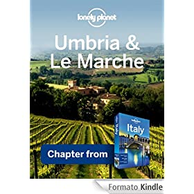 Lonely Planet Umbria &amp; Le Marche: Chapter from Italy Travel Guide
