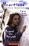 Heartland Special Edition: Beyond the Horizon (0439916100) by Brooke, Lauren