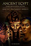 img - for Ancient Egypt: Three Biographies In One: King Tut - Thutmose III - Nefertiti (Box Set) book / textbook / text book