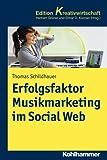 Erfolgsfaktor Musikmarketing im Social Web, Kohlhammer Edition Kreativwirtschaft
