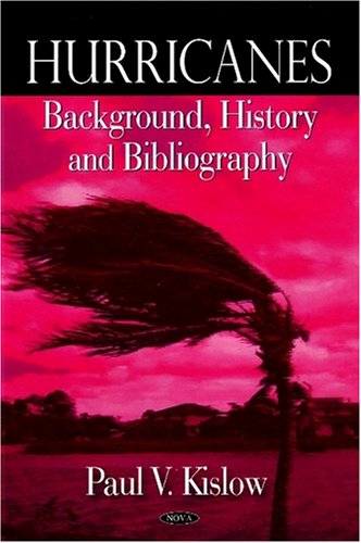 Hurricanes: Background, History And Bibliography