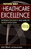 img - for The Toyota Way to Healthcare Excellence: Increase Efficiency and Improve Quality with Lean (ACHE Management) book / textbook / text book