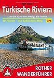 Türkische Riviera: Lykische Küste von Antalya bis Fethiye. 40 Touren - mit Lykischem Weg. Mit GPS-Daten. (Rother Wanderführer)
