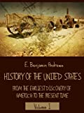 img - for History of the United States : From the Earliest Discovery of America to the Present Time, Volume I (Illustrated) book / textbook / text book