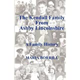 The Kendall Family from Ashby, Lincolnshireby Maria Borrill