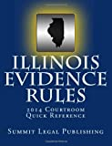 Illinois Evidence Rules Courtroom Quick Reference: 2014