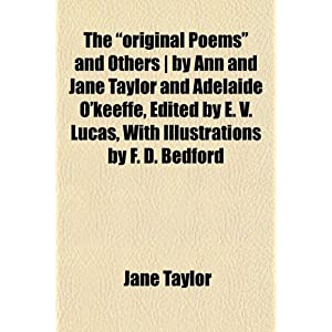 the quot original poemsquot  and othersby ann and jane taylor and adelaide o
