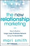 Relationship marketing mastery : the complete guide to building a large, loyal, profitable network using the social web